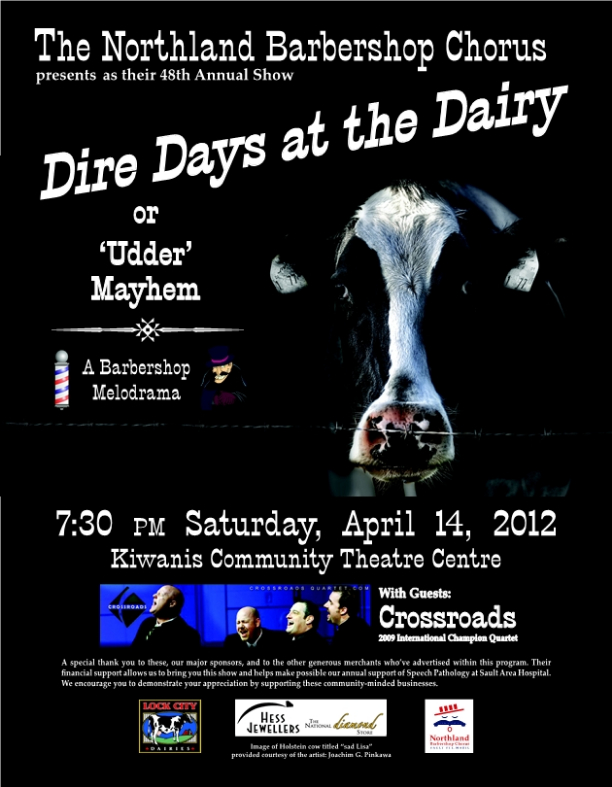 2012 - Dire Days at the Dairy Or Udder Mayhem - A Barbershop Melodrama.jpg